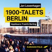 1900-talets Berlin - Jan Lewenhagen