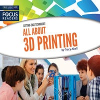 All About 3D Printing - Tracy Abell