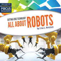 All About Robots - Lisa J. Amstutz