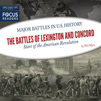The Battles of Lexington and Concord: Start of the American Revolution - Wil Mara