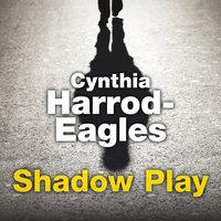 Shadow Play - Cynthia Harrod-Eagles