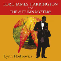Lord James Harrington and the Autumn Mystery - Lynn Florkiewicz