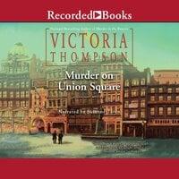 Murder on Union Square - Victoria Thompson