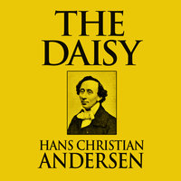 The Daisy - Hans Christian Andersen