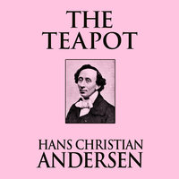 The Teapot - Hans Christian Andersen