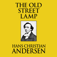 The Old Street Lamp - Hans Christian Andersen