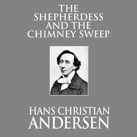 The Shepherdess and the Chimney Sweep - Hans Christian Andersen