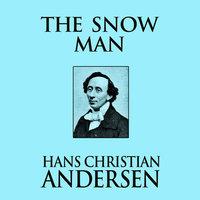 The Snow Man - Hans Christian Andersen