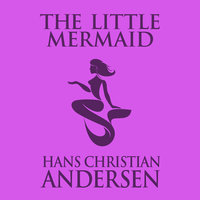 The Little Mermaid - Hans Christian Andersen