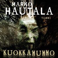 Kuokkamummo - Marko Hautala