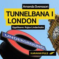 Tunnelbana i London - Amanda Svensson
