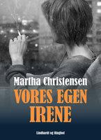 Vores egen Irene - Martha Christensen
