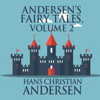 Andersen's Fairy Tales, Volume 2 - Hans Christian Andersen