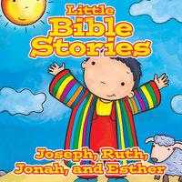 Little Bible Stories: Joseph, Ruth, Jonah, and Esther - Johannah Gilman Paiva