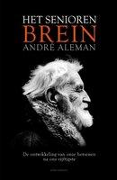 Het seniorenbrein - Andre Aleman