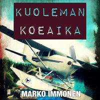 Kuoleman koeaika - Marko Immonen