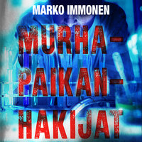 Murhapaikanhakijat - Marko Immonen