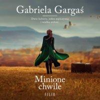 Minione chwile - Gabriela Gargaś