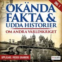 Okända fakta och udda historier om andra världskriget, del 1 - Niclas Hermansson, Peter Ryberg