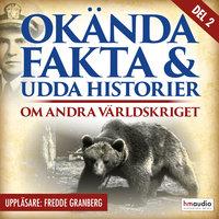 Okända fakta och udda historier om andra världskriget, del 2 - Niclas Hermansson, Peter Ryberg