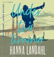 Under två timmar - Hanna Landahl
