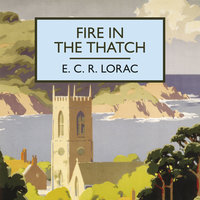 Fire in the Thatch - E.C.R. Lorac