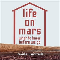 Life on Mars: What to Know Before We Go - David A. Weintraub