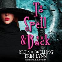 To Spell & Back - Erin Lynn, ReGina Welling