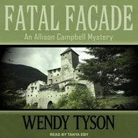 Fatal Facade - Wendy Tyson