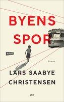 Byens spor - Lars Saabye Christensen