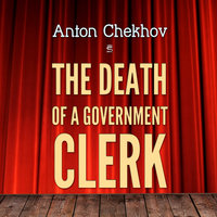 The Death of a Government Clerk - Anton Chekhov