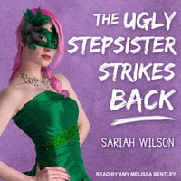 The Ugly Stepsister Strikes Back - Sariah Wilson