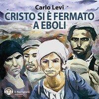 Cristo si è fermato a Eboli - Levi Carlo