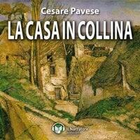 La casa in collina - Pavese Cesare