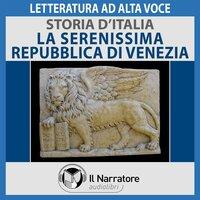 Storia d'Italia - vol. 23 - La Serenissima Repubblica di Venezia - AA.VV. (a cura di Maurizio Falghera)
