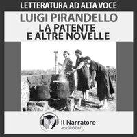 La patente - Il viaggio - La morta e la viva - Pirandello Luigi