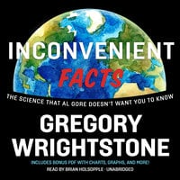 Inconvenient Facts - Gregory Wrightstone
