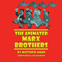 The Animated Marx Brothers - Matthew Hahn