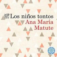 Los niños tontos - Ana María Matute