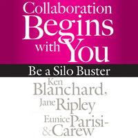 Collaboration Begins with You - Ken Blanchard, Eunice Parisi-Carew, Jane Ripley