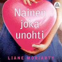 Nainen joka unohti - Liane Moriarty