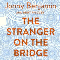 The Stranger on the Bridge - Jonny Benjamin,Britt Pflüger