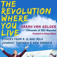 The Revolution Where You Live - Sarah van Gelder