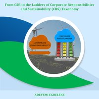 From CSR to the Ladders of Corporate Responsibilities and Sustainability (CRS) Taxonomy - Adeyemi Egbeleke
