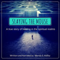 Slaying the Mouse - Wendy Halley
