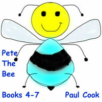 Pete the Bee: Books 4-7 - Paul Cook