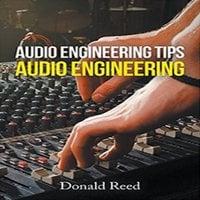 Audio Engineering Tip's Audio Engineering - Donald Reed