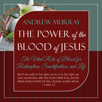 The Power of the Blood of Jesus - Updated Edition - Andrew Murray