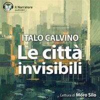 Le Città Invisibili - Calvino Italo