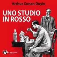 Uno studio in rosso - Conan Doyle Arthur